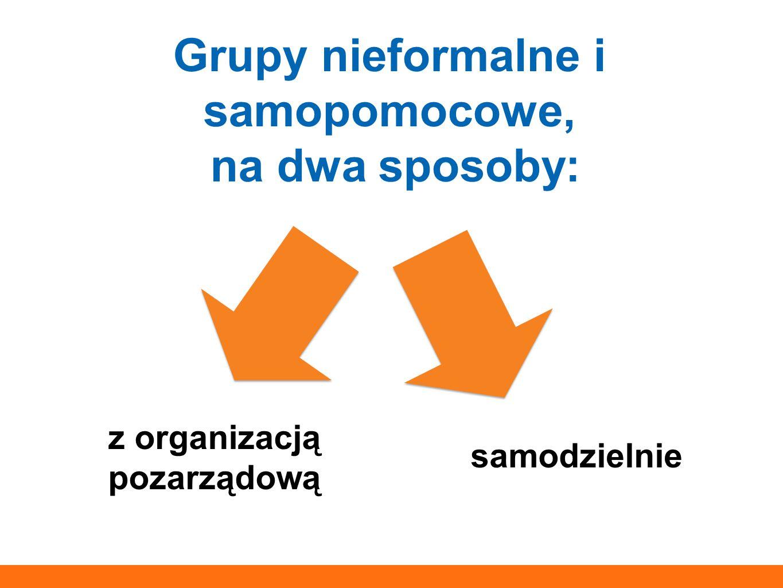 Grupy nieformalne i samopomocowe, na dwa sposoby: