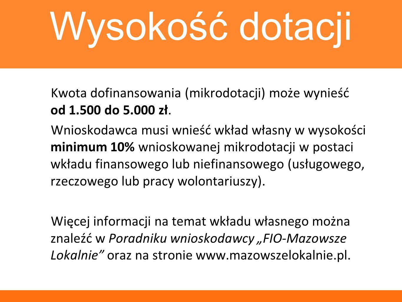 Wysokość dotacji Kwota dofinansowania (mikrodotacji) może wynieść od 1.500 do 5.000 zł.