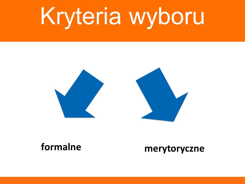 Kryteria wyboru formalne merytoryczne
