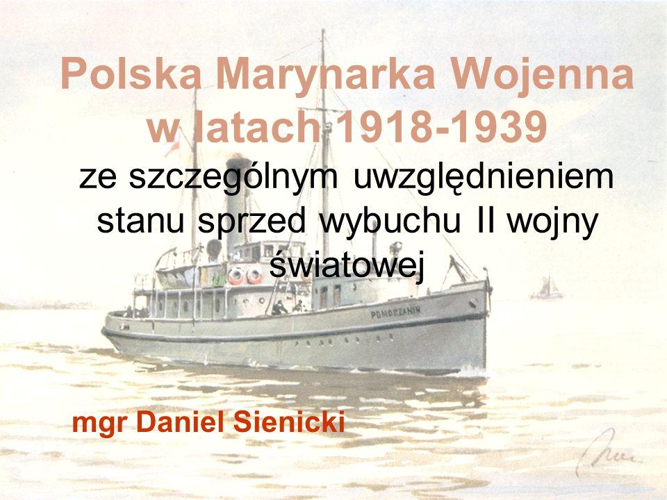 Polska Marynarka Wojenna w latach 1918-1939 ze szczególnym uwzględnieniem stanu sprzed wybuchu II wojny światowej