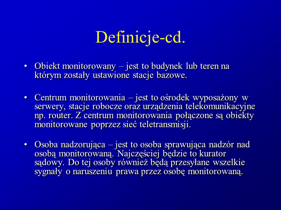 Definicje-cd. Obiekt monitorowany – jest to budynek lub teren na którym zostały ustawione stacje bazowe.
