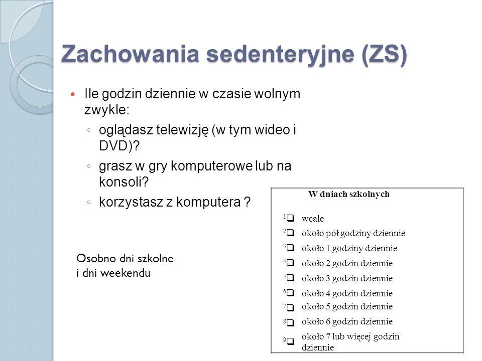 Zachowania sedenteryjne (ZS)