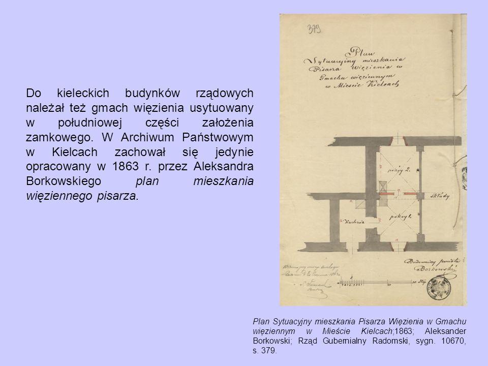 Do kieleckich budynków rządowych należał też gmach więzienia usytuowany w południowej części założenia zamkowego. W Archiwum Państwowym w Kielcach zachował się jedynie opracowany w 1863 r. przez Aleksandra Borkowskiego plan mieszkania więziennego pisarza.
