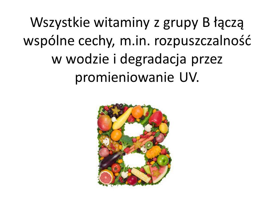 Wszystkie witaminy z grupy B łączą wspólne cechy, m. in