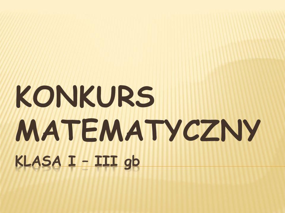 KONKURS MATEMATYCZNY KLASA i – iii gb