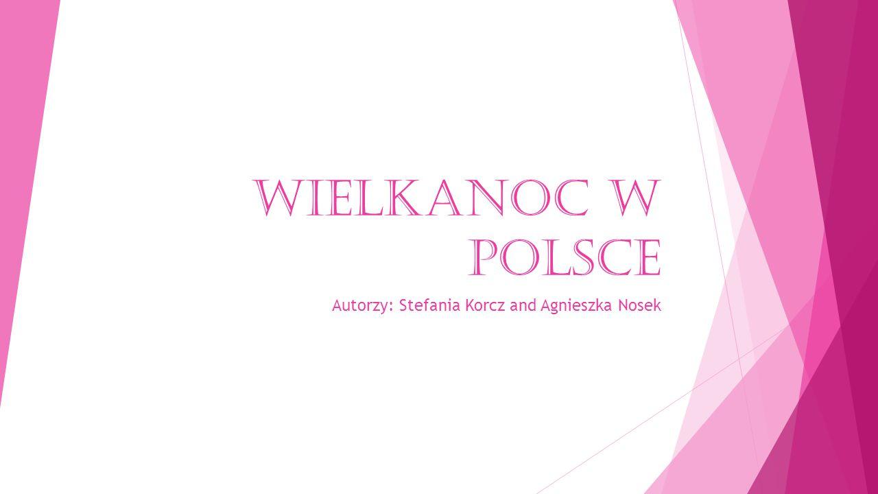 Autorzy: Stefania Korcz and Agnieszka Nosek