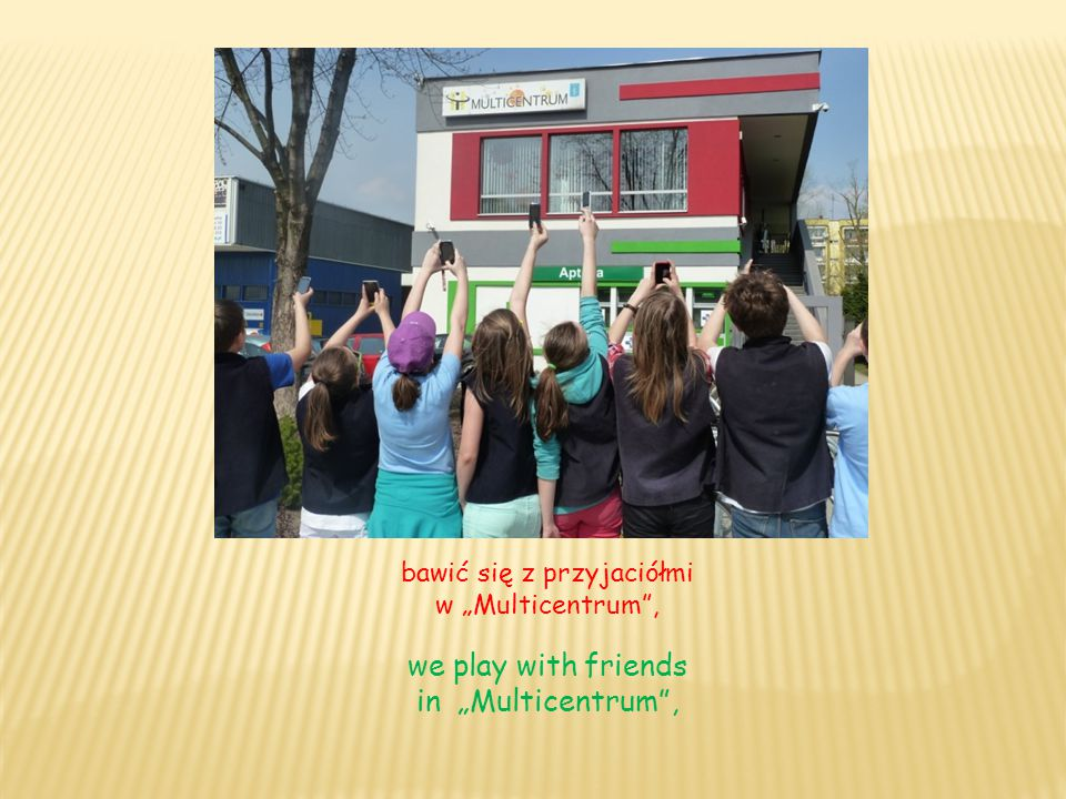 """we play with friends in """"Multicentrum ,"""