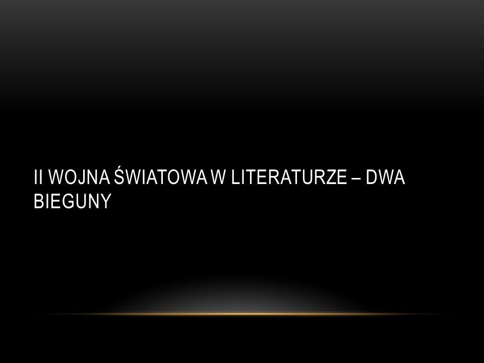 II Wojna Światowa w literaturze – dwa bieguny