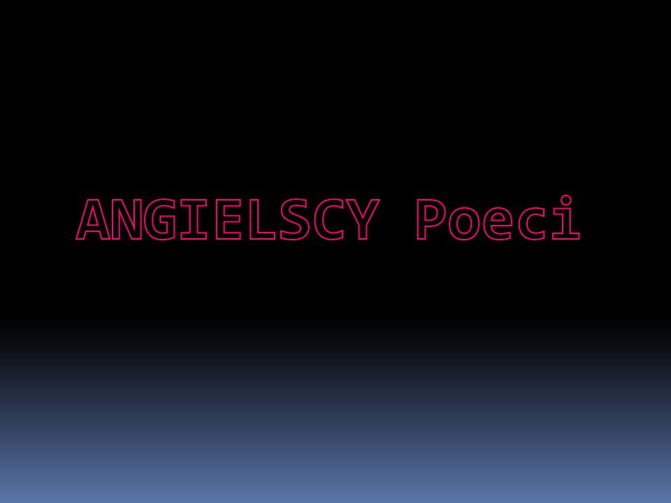 ANGIELSCY Poeci