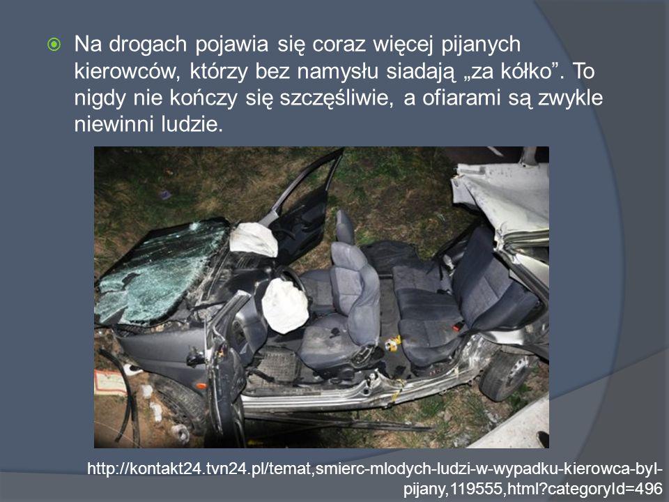"""Na drogach pojawia się coraz więcej pijanych kierowców, którzy bez namysłu siadają """"za kółko . To nigdy nie kończy się szczęśliwie, a ofiarami są zwykle niewinni ludzie."""