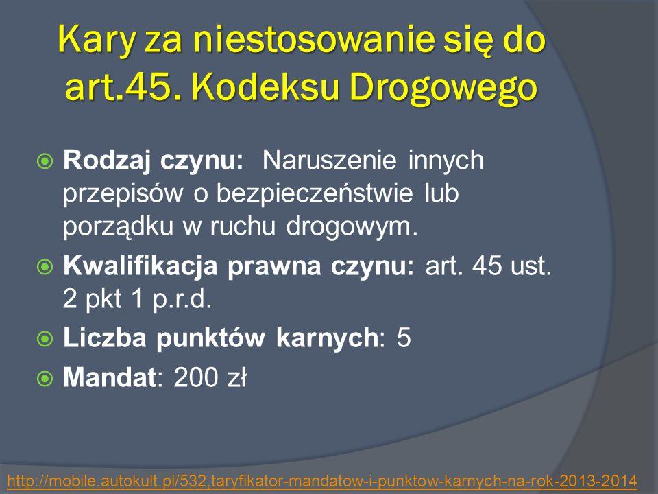 Kary za niestosowanie się do art.45. Kodeksu Drogowego