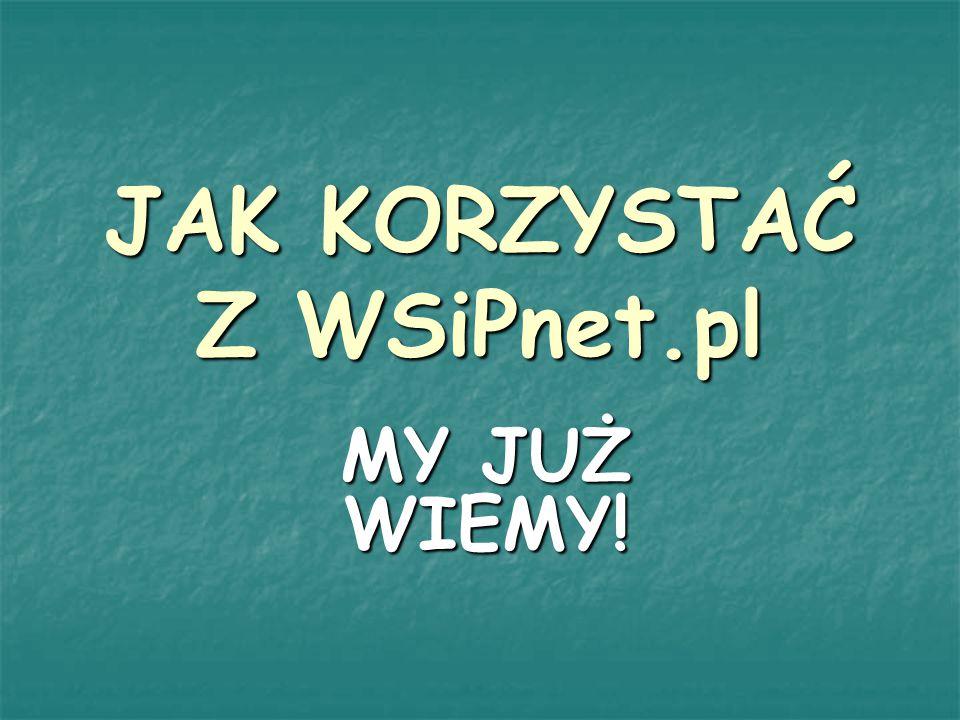 JAK KORZYSTAĆ Z WSiPnet.pl