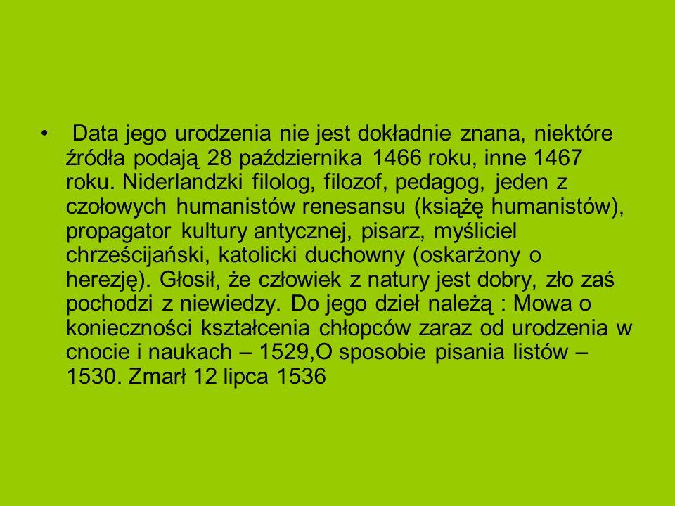 Data jego urodzenia nie jest dokładnie znana, niektóre źródła podają 28 października 1466 roku, inne 1467 roku.