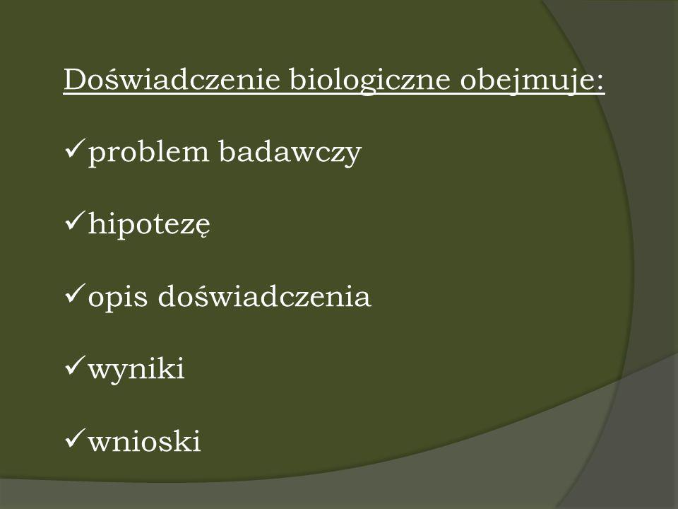 Doświadczenie biologiczne obejmuje: