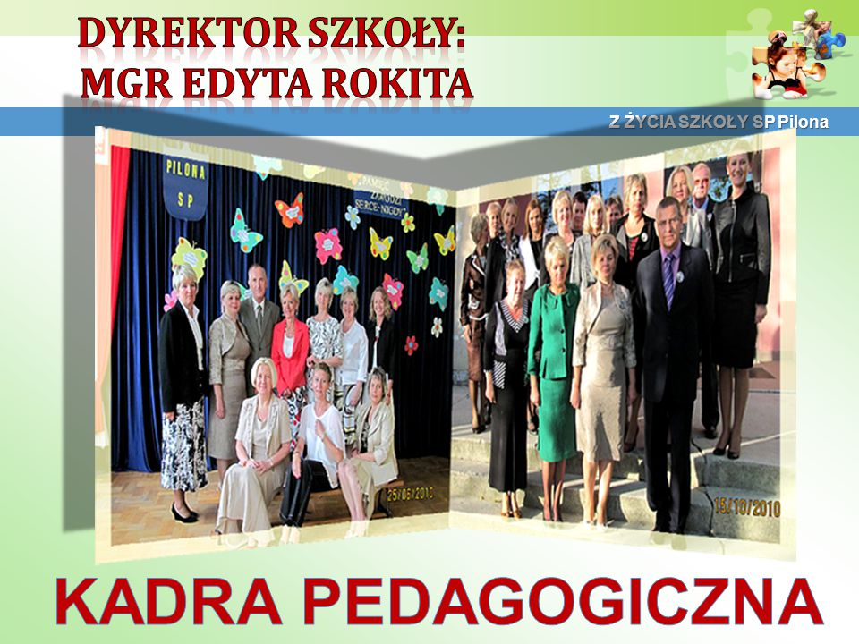 KADRA PEDAGOGICZNA Dyrektor Szkoły: Mgr Edyta Rokita