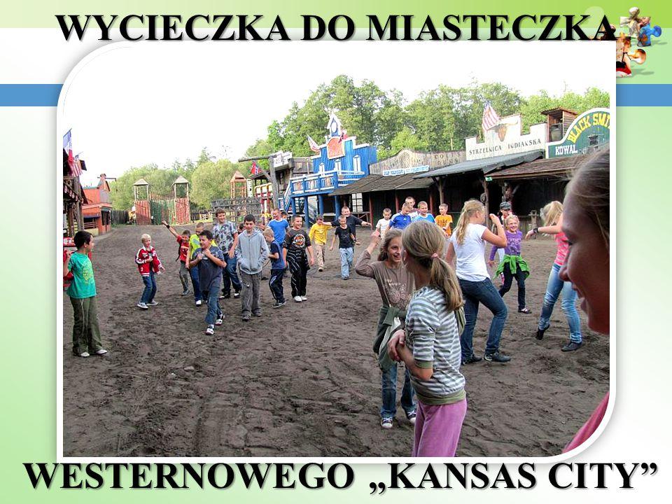 """WYCIECZKA DO MIASTECZKA WESTERNOWEGO """"KANSAS CITY"""