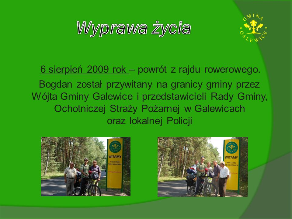 6 sierpień 2009 rok – powrót z rajdu rowerowego.