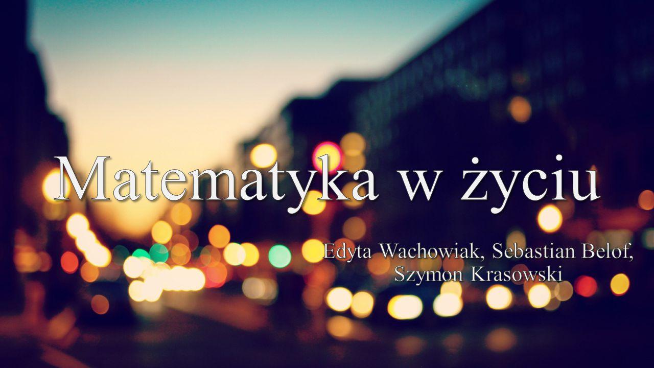 Edyta Wachowiak, Sebastian Belof, Szymon Krasowski