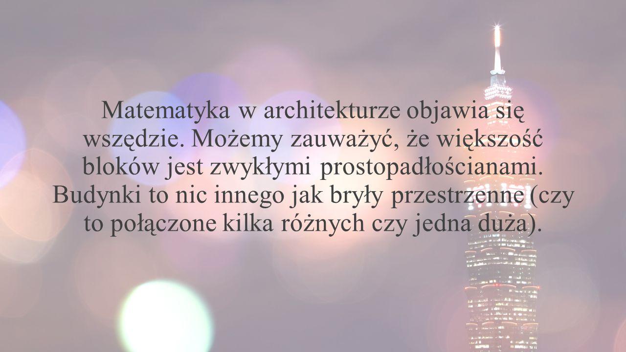 Matematyka w architekturze objawia się wszędzie