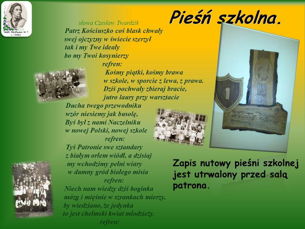 Pieśń szkolna. słowa Czesław Twardzik. Patrz Kościuszko coś blask chwały. swej ojczyzny w świecie szerzył