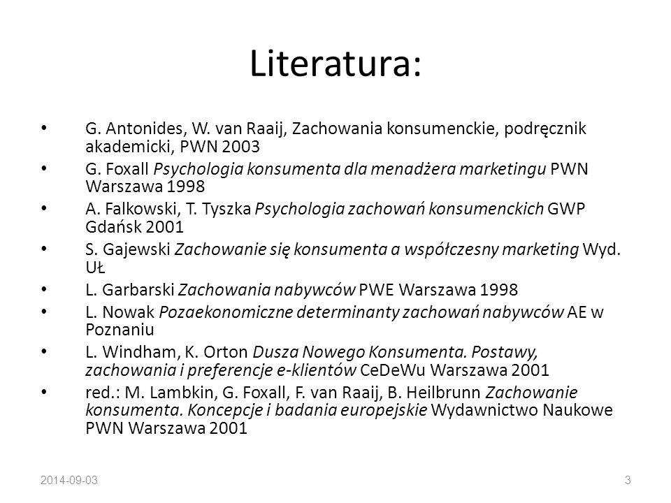 Literatura: G. Antonides, W. van Raaij, Zachowania konsumenckie, podręcznik akademicki, PWN 2003.