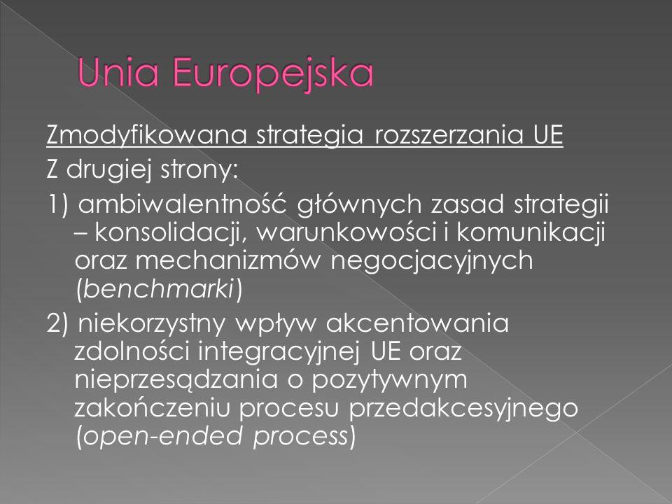 Unia Europejska Zmodyfikowana strategia rozszerzania UE