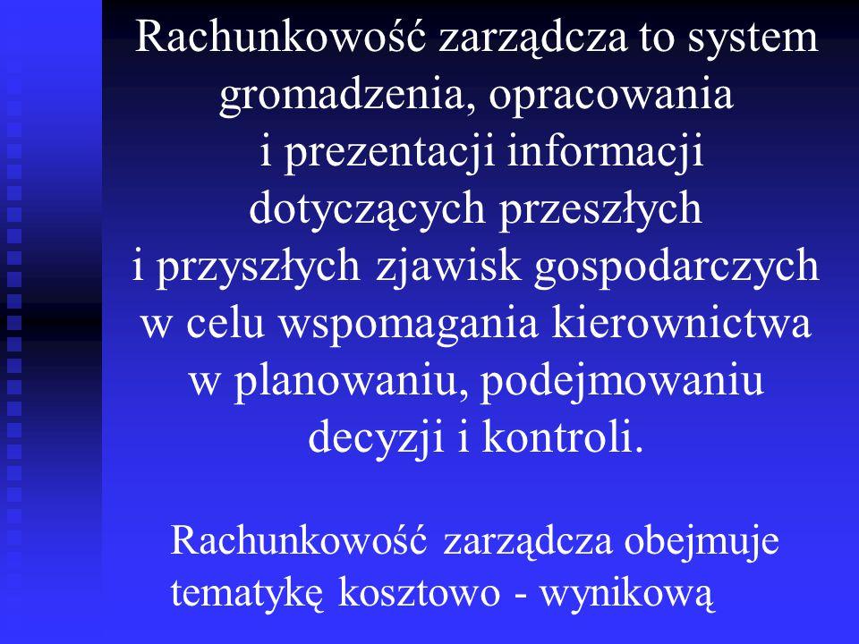 Rachunkowość zarządcza to system gromadzenia, opracowania