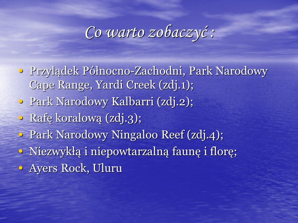 Co warto zobaczyć : Przylądek Północno-Zachodni, Park Narodowy Cape Range, Yardi Creek (zdj.1); Park Narodowy Kalbarri (zdj.2);