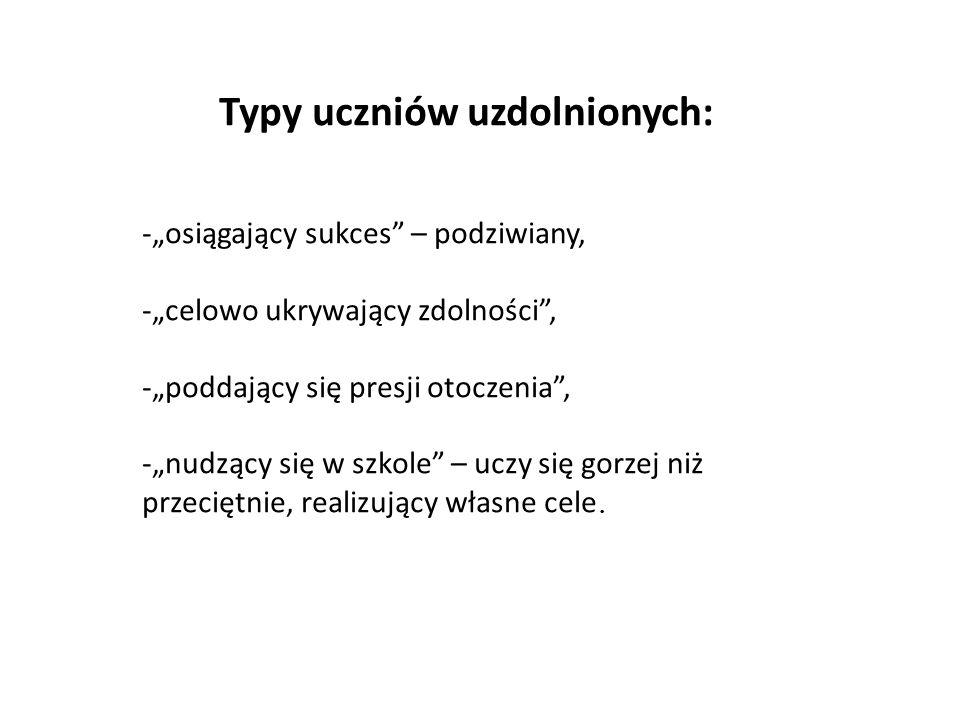 Typy uczniów uzdolnionych: