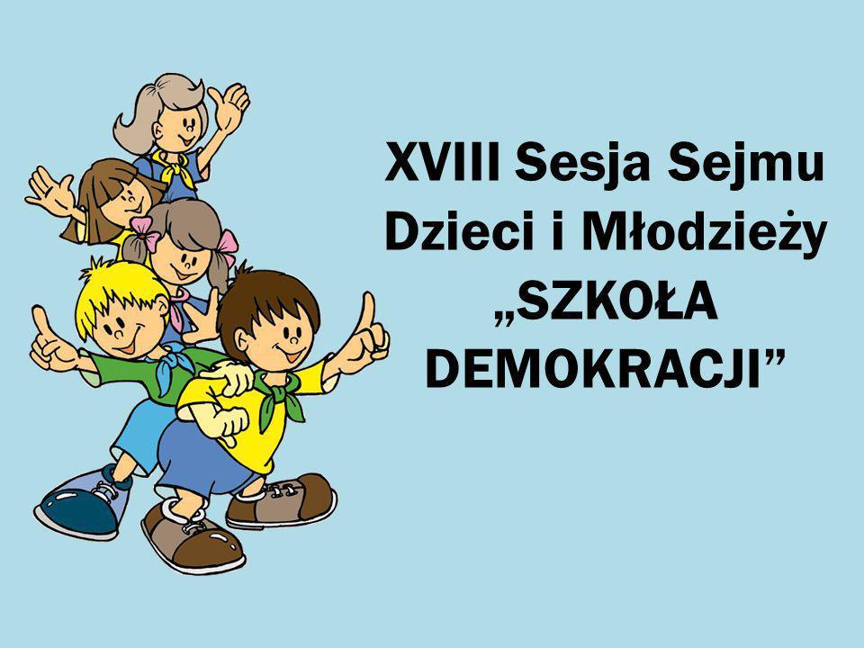 """XVIII Sesja Sejmu Dzieci i Młodzieży """"SZKOŁA DEMOKRACJI"""