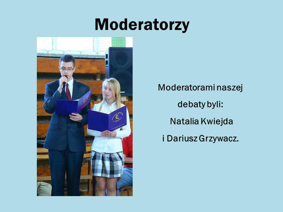 Moderatorami naszej debaty byli:
