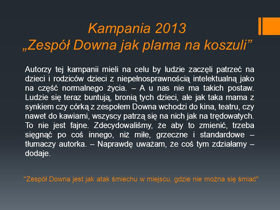 """Kampania 2013 """"Zespół Downa jak plama na koszuli''"""