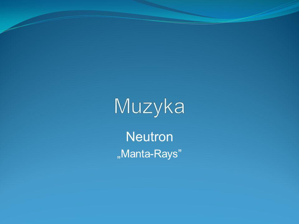 "Muzyka Neutron ""Manta-Rays"