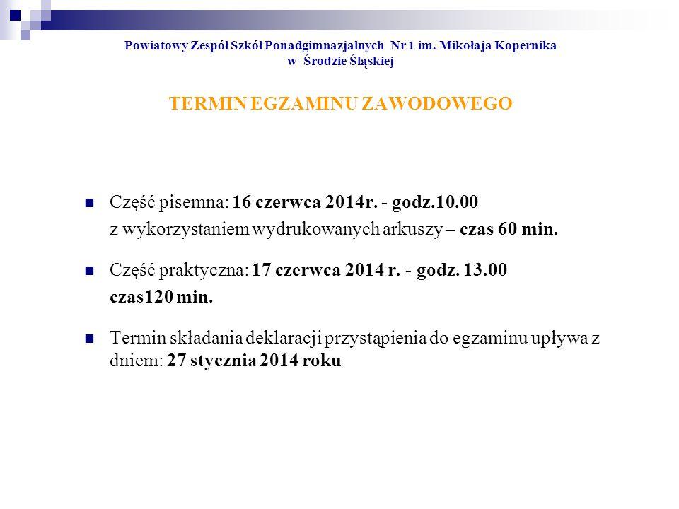Część pisemna: 16 czerwca 2014r. - godz.10.00