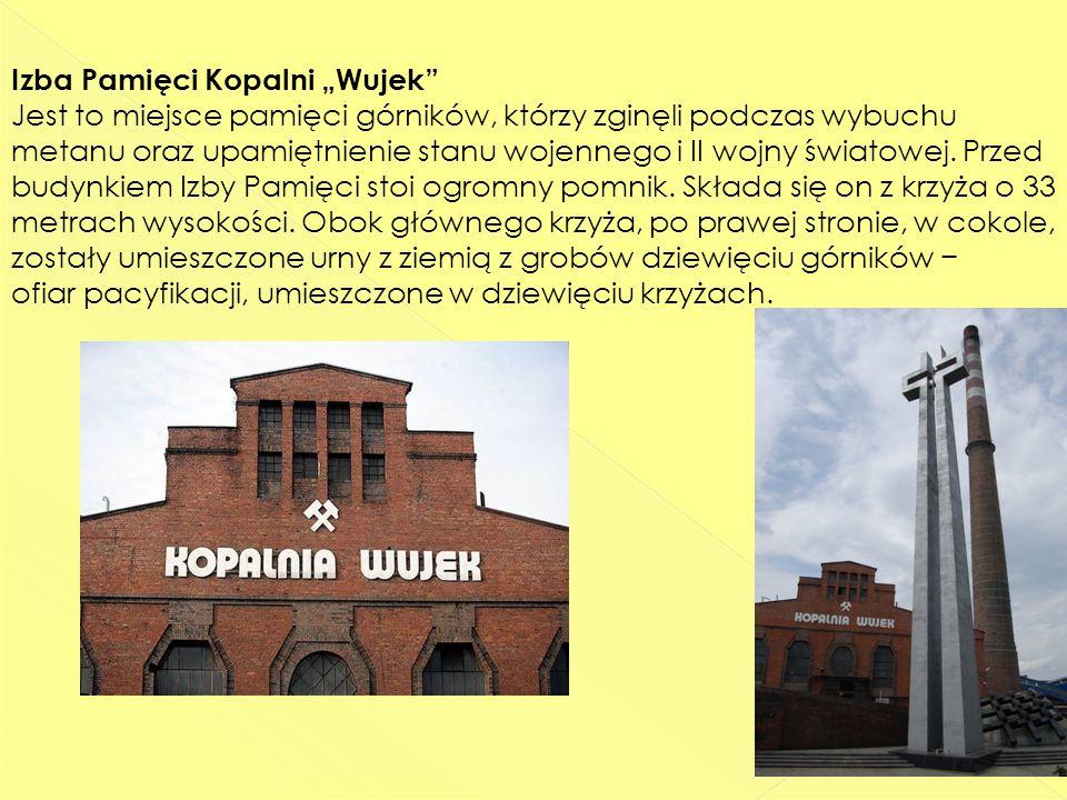 """Izba Pamięci Kopalni """"Wujek Jest to miejsce pamięci górników, którzy zginęli podczas wybuchu metanu oraz upamiętnienie stanu wojennego i II wojny światowej."""
