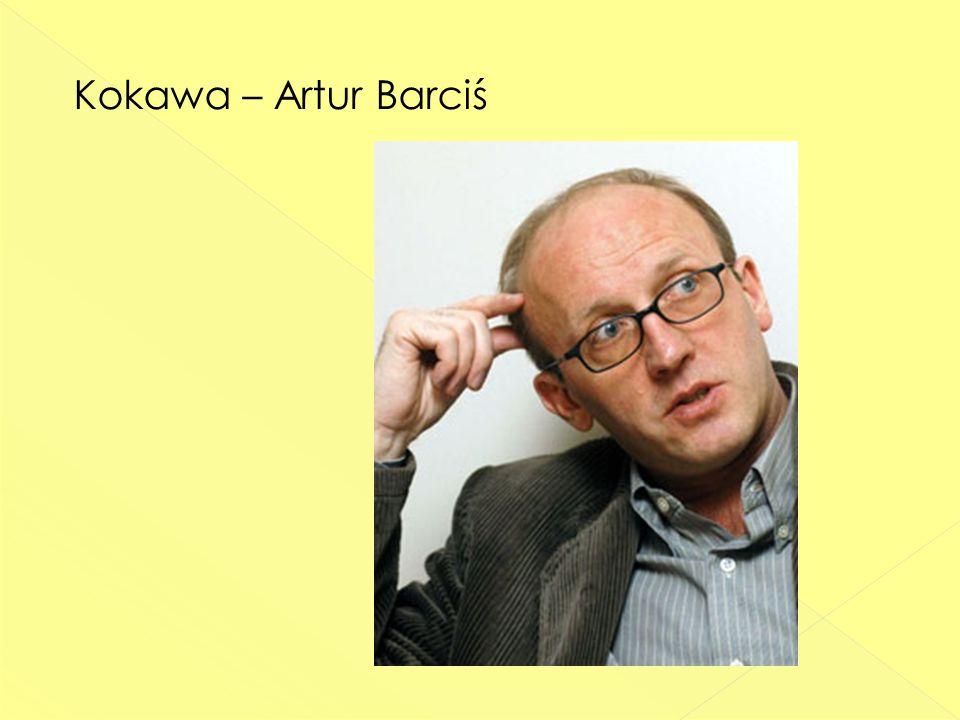 Kokawa – Artur Barciś