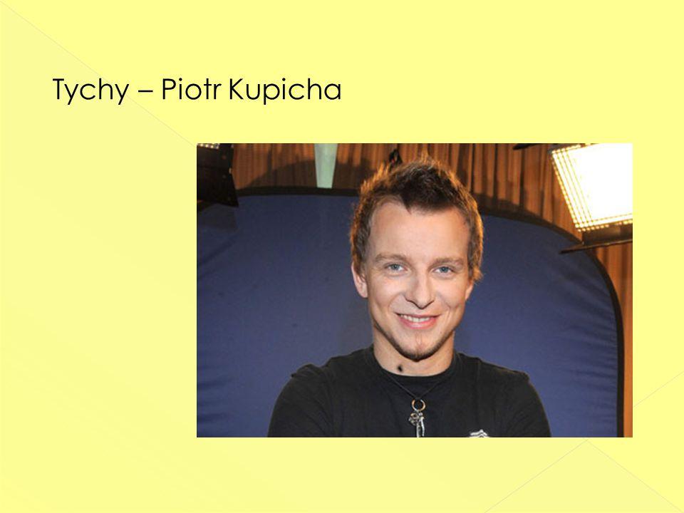 Tychy – Piotr Kupicha