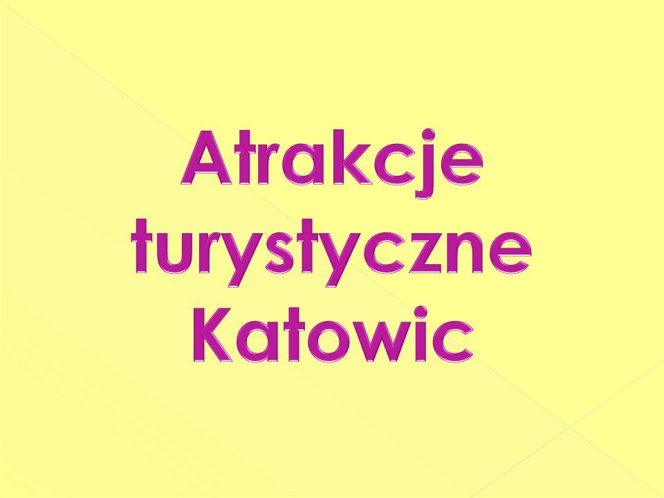 Atrakcje turystyczne Katowic