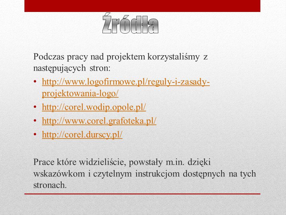 Źródła Podczas pracy nad projektem korzystaliśmy z następujących stron: http://www.logofirmowe.pl/reguly-i-zasady-projektowania-logo/