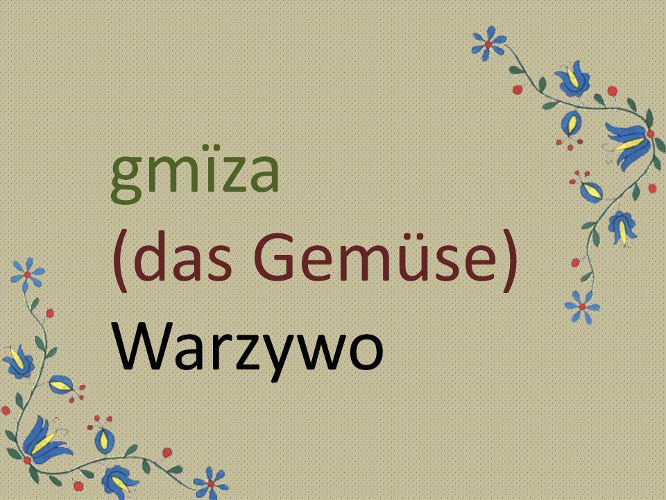 gmїza (das Gemüse) Warzywo