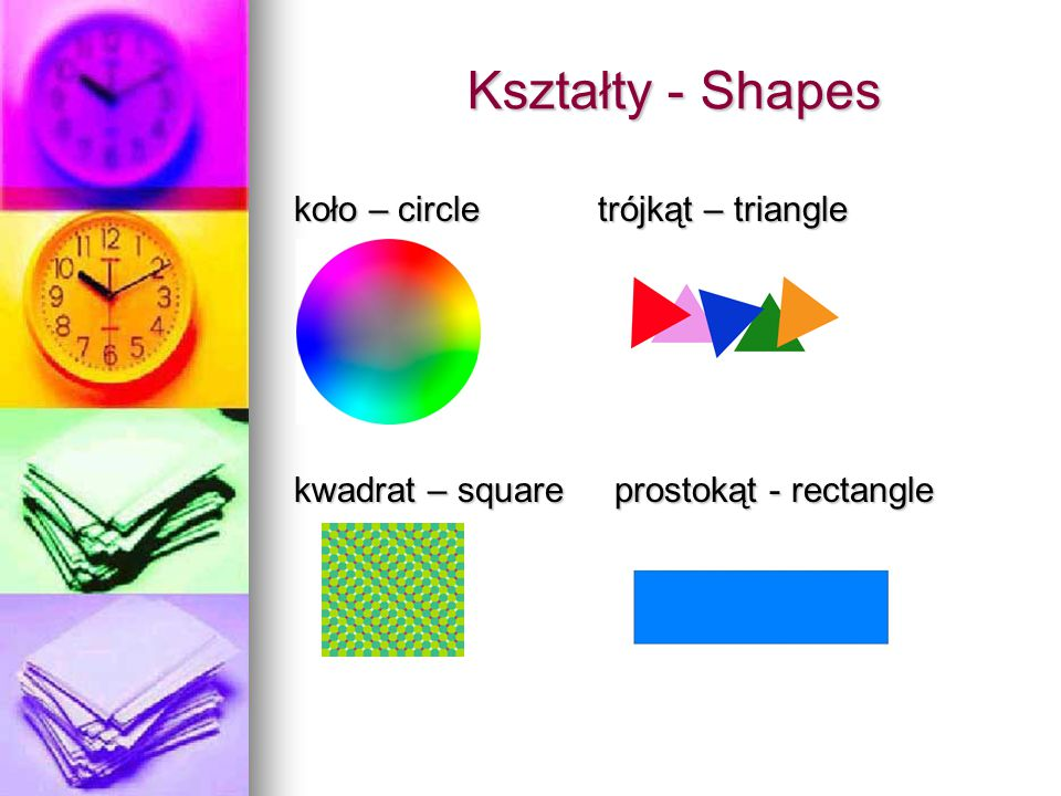 Kształty - Shapes koło – circle trójkąt – triangle