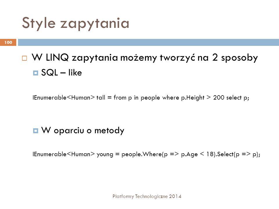 Style zapytania W LINQ zapytania możemy tworzyć na 2 sposoby