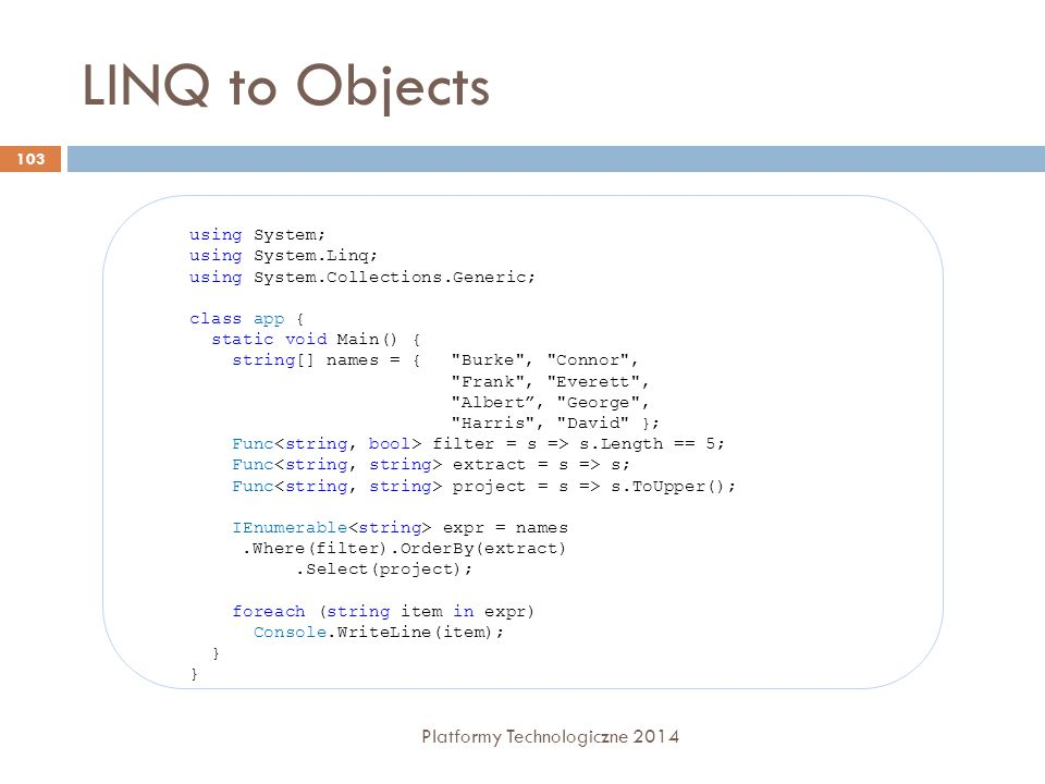 LINQ to Objects Platformy Technologiczne 2014 using System;