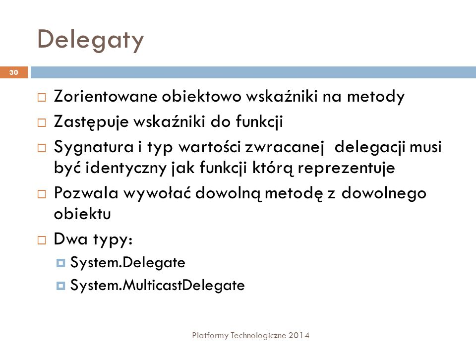 Delegaty Zorientowane obiektowo wskaźniki na metody