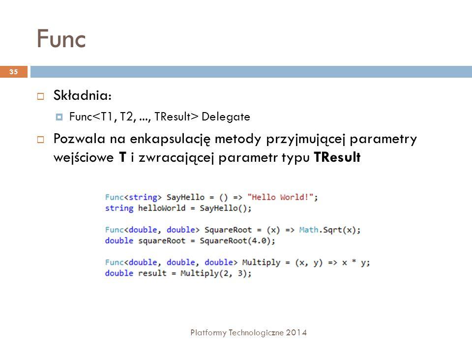 Func Składnia: Func<T1, T2, ..., TResult> Delegate.