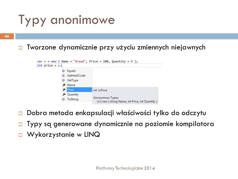 Typy anonimowe Tworzone dynamicznie przy użyciu zmiennych niejawnych