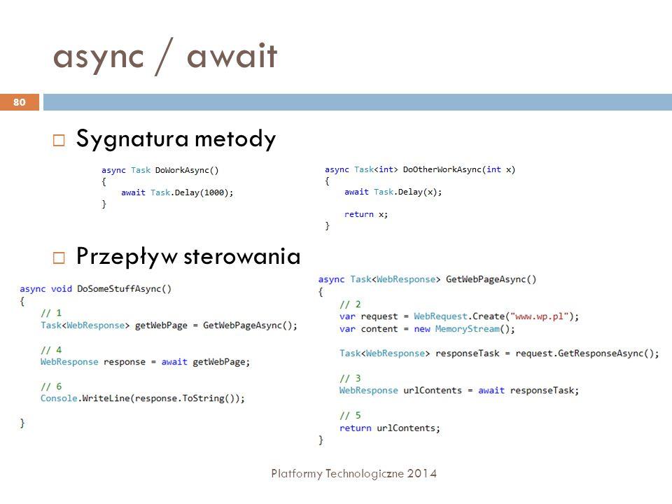 async / await Sygnatura metody Przepływ sterowania