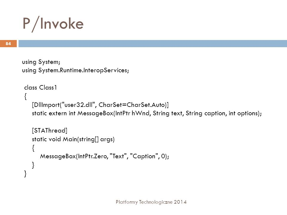 P/Invoke using System; using System.Runtime.InteropServices;