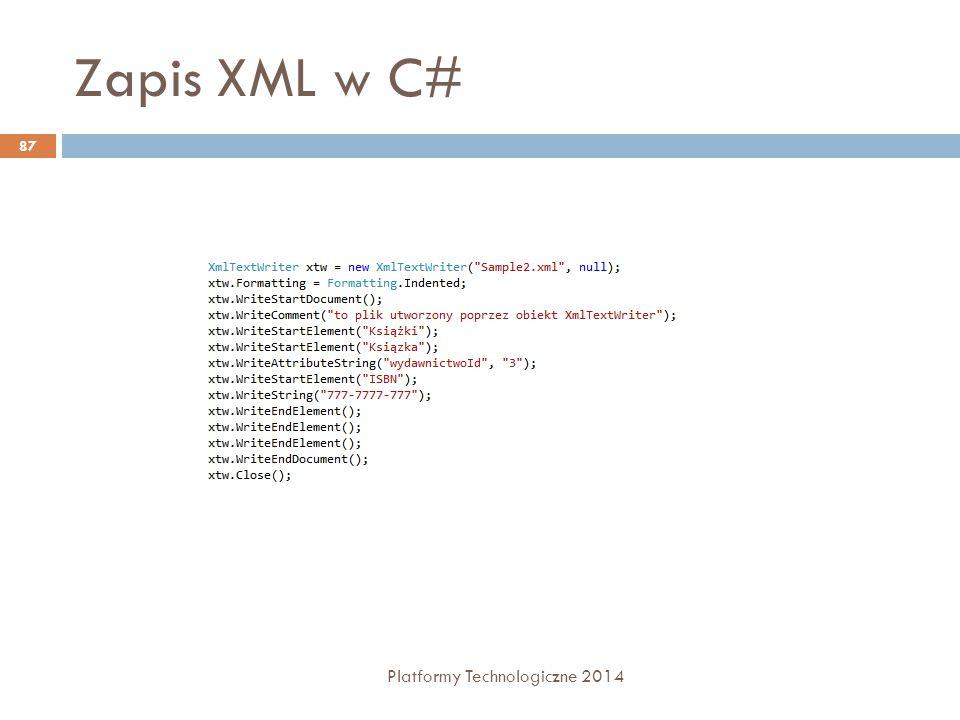 Zapis XML w C# Platformy Technologiczne 2014