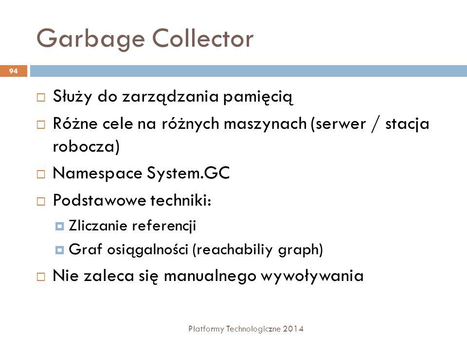 Garbage Collector Służy do zarządzania pamięcią